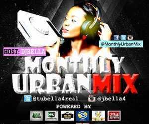 Dj Bella - Monthly Urban Mix
